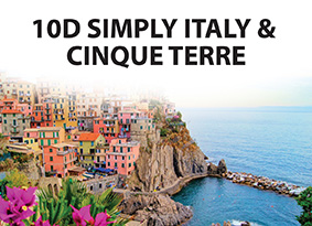10D/7N SIMPLY ITALY And CINQUE TERRE