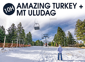 10H AMAZING TURKEY WITH MT ULUDAG
