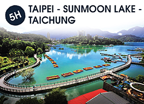 5H TAIPEI - SUNMOON LAKE - TAICHING