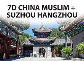 7D CHINA MUSLIM And SUZHOU HANGZHOU