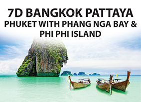 7D BANGKOK PATTAYA (Phuket With Pang Nga Bay And Phi Phi Island)