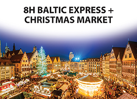 8H BALTIC EXPRESS And CHRISTMAS MARKET